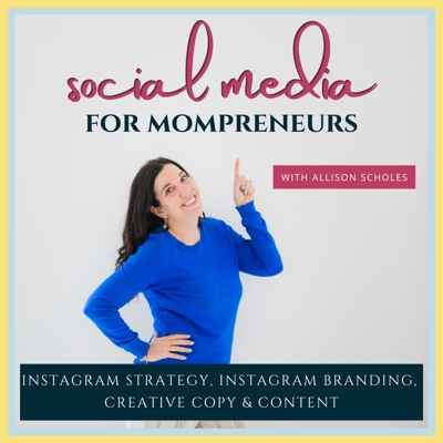 Social Media for Mompreneurs - Instagram Strategy, Instagram Branding, Creative Copy & Content
