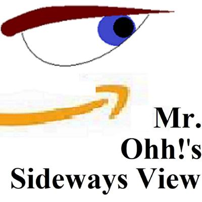 Mr. Ohh!'s Sideways View