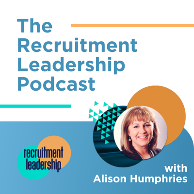 The Recruitment Leadership Podcast