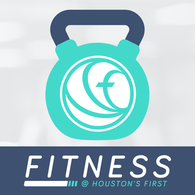 Fitness @ Houston's First Podcast