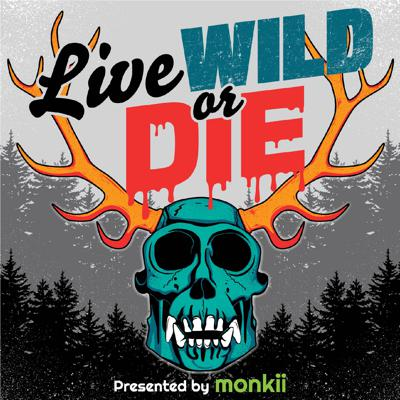 Live Wild or Die. Presented by monkii.