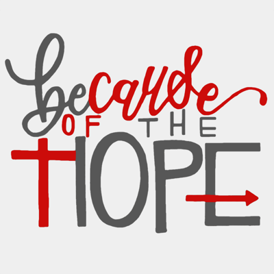 Because of the Hope