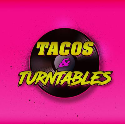 The Tacos and Turntables Podcast