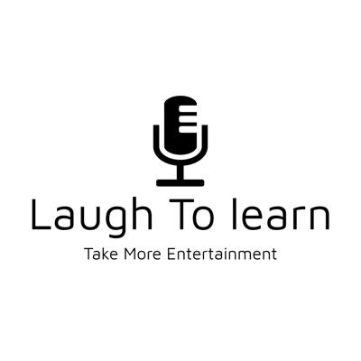 Laugh To Learn Podcast