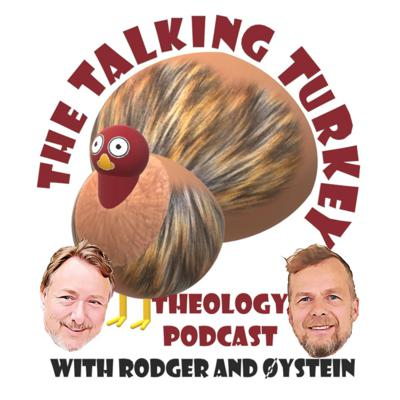 The Talking Turkey Theology Podcast