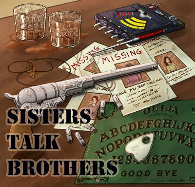 Two Real Life Sisters discuss the fictional Winchester Brothers, every week, Family Style!