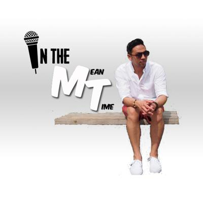 In The Meantime Podcast