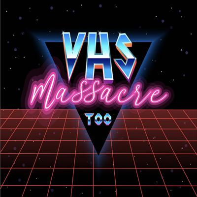 VHS MASSACRE PODCAST NETWORK