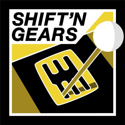 Shift'n Gears Podcast