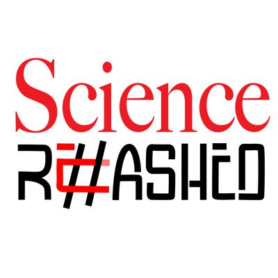 Science Rehashed