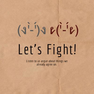 Let's Fight Podcast!