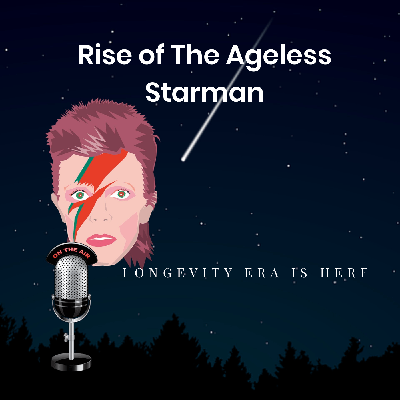 The Rise of The Ageless Starman, Is a podcast which creates a conversation that will engage every one in the emerging aging research and longevity technologies that will bring society new possibilities and opportunities we have never dreamed before.