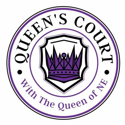 Queen's Court hosted by The Queen of NE