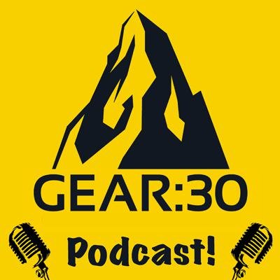 The GEAR30 Podcast