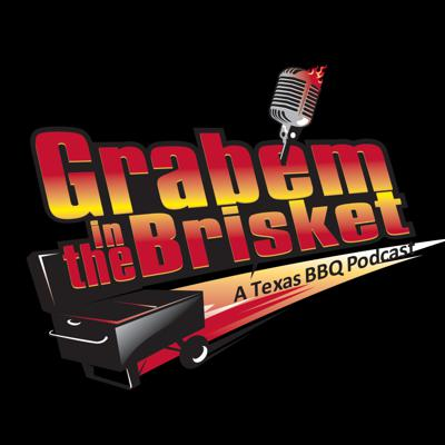 Grab'em in the Brisket - A Texas BBQ Podcast