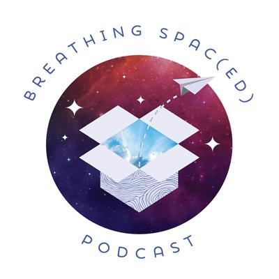 Breathing Spac(ed) Podcast