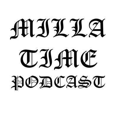 Milla time Podcast
