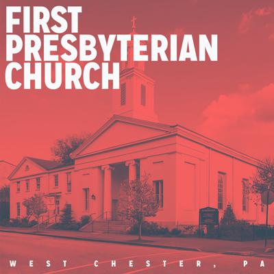 First Presbyterian Church in West Chester, Pa