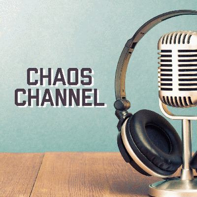 Chaos Channel Podcast
