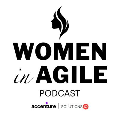 The Women in Agile podcast is a platform to champion new voices in the business world, because we believe everyone is better off when more, diverse ideas are shared.