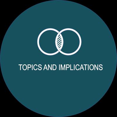 Topics and Implications
