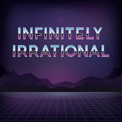 Infinitely Irrational: A Math Podcast