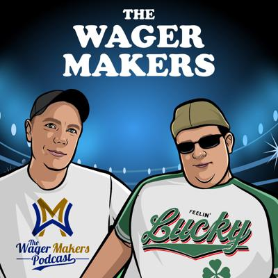The Wager Makers Podcast