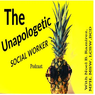 The unapologeticsocialworker's Podcast