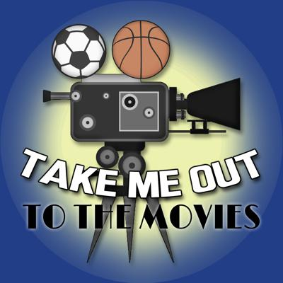 Take Me Out To The Movies Podcast
