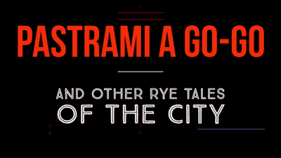 Pastrami a go-go and Other Rye Tales of the City