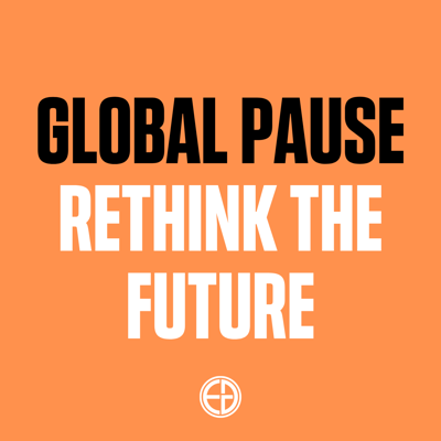 Global Pause - Rethink the Future