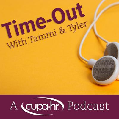 Time-Out With Tammi & Tyler: A CUPA-HR Podcast