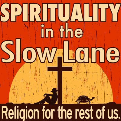 Spirituality in The Slow Lane
