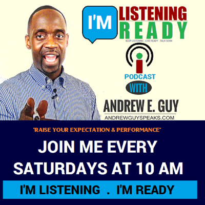 I'm Listening -  I'm Ready:  Andrew E. Guy Podcast