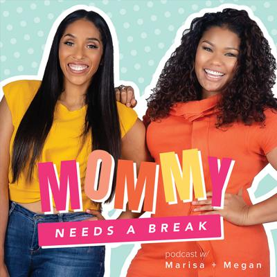Mommy Needs a Break is a podcast featuring Megan Thomas & Marisa Johnson, who are new moms that need a quick break from Super-Mom'ing it!