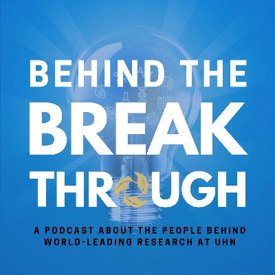 A podcast about the people behind world-leading research at University Health Network, Canada's largest research hospital.