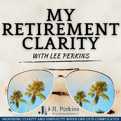 My Retirement Clarity with Lee Perkins