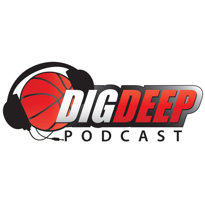 DigDeep Basketball Podcast