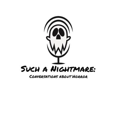 Such a Nightmare: Conversations about Horror