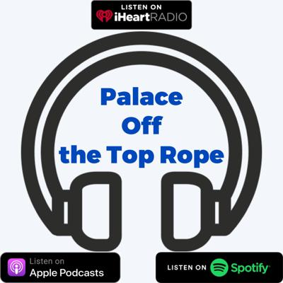 Palace Off the Top Rope