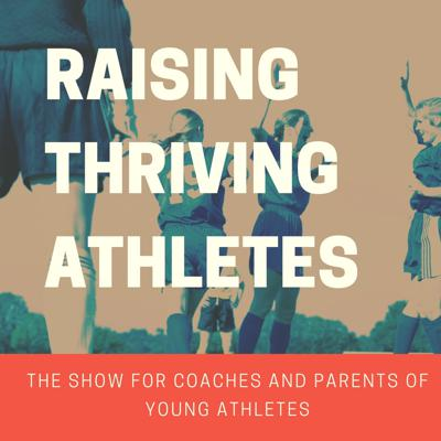Raising Thriving Athletes
