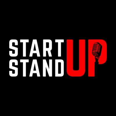 Start Up Stand Up Podcast