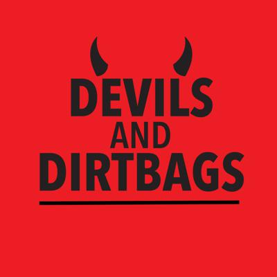 Devils and Dirtbags