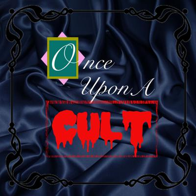 Once Upon a Cult