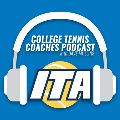 The College Tennis Coaches Podcast with Dave Mulllins
