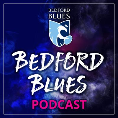 The Bedford Blues Podcast