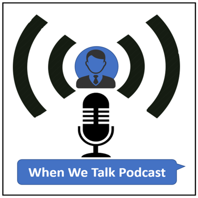 When We Talk Podcast