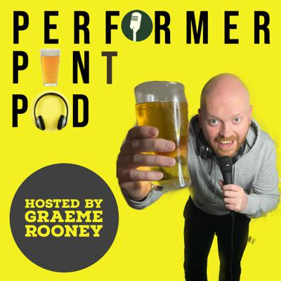 A Performer, A Pint and A Pod with Graeme Rooney