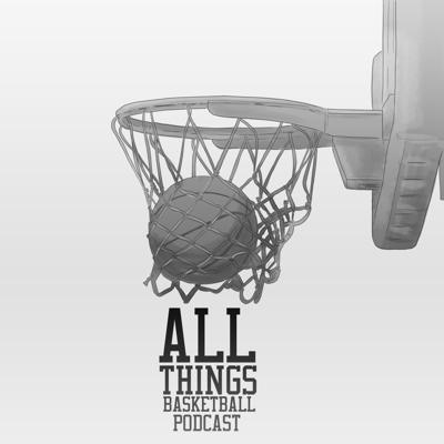 All Things Basketball Podcast