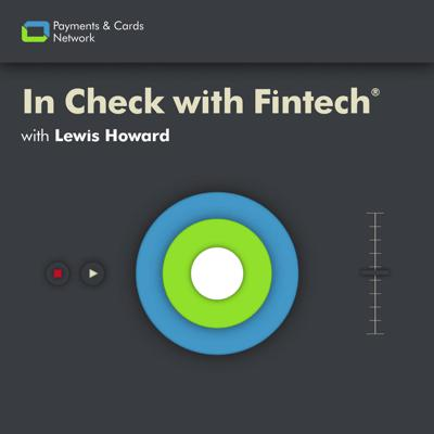 In Check with Fintech by Payments & Cards Network